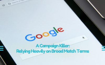 Relying Heavily on Broad Match Keywords Is A Campaign Killer